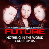 Nothing in the World Can Stop Us — Future