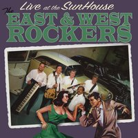 Live At the Sunhouse — The East & West Rockers, East & West Rockers