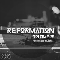 Re:Formation, Vol. 25 - Tech House Selection — сборник