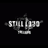 STILL LOUD — THE LOODS