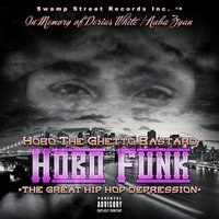 Hobo Funk the Great Hip Hop Depression — Hobo The Ghetto Bastard