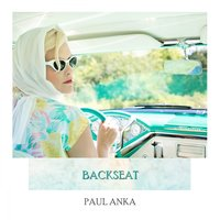 Backseat — Paul Anka