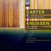 Carter : Concerto, 3 Occasions - Knussen : Songs without voices — Oliver Knussen, London Sinfonietta, Chamber Music Society Of Lincoln Center