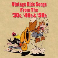 Vintage Kids Songs From The '30s, '40s & '50s — сборник