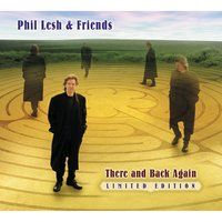 There and Back Again — Phil Lesh & Friends