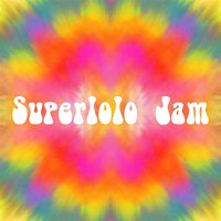 Superlolo Jam — Superlolo Jam