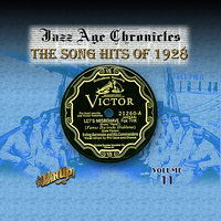 Jazz Age Chronicles Vol. 11: The Song Hits of 1928 — Benny Goodman, Cliff Edwards, Jelly Roll Morton, Ben Selvin, Leo Reisman