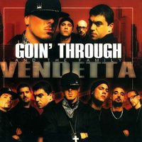 Vendetta — The Family, Goin' Through, Goin' Through And The Family