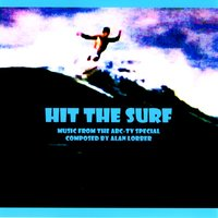 Hit The Surf (Music From The ABC-TV Special) — Alan Lorber