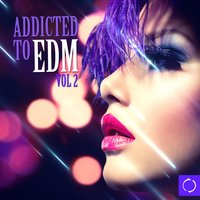 Addicted to EDM, Vol. 2 — сборник