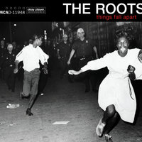 Things Fall Apart — The Roots