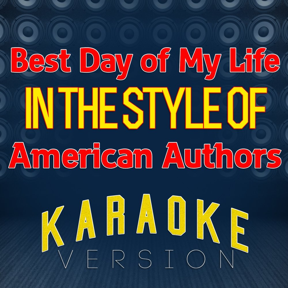 The gallery for --> Best Day Of My Life American Authors ...