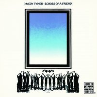 Echoes Of A Friend — McCoy Tyner