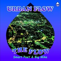 The Flow — Big Mike & Smart Poet