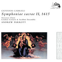 Gabrieli, Giovanni: Symphoniae Sacrae II — Taverner Choir, Andrew Parrott, His Majesties Sagbutts and Cornetts