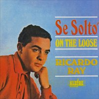 Se Solto - On The Loose — Ricardo Ray