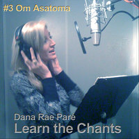 Learn the Chants: #3 Om Asatoma — Dana Rae Paré