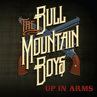 Up in Arms — The Bull Mountain Boys