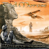 Matters Of The Dark — Tad Morose