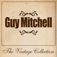 Guy Mitchell - The Vintage Collection — Guy Mitchell