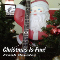 Christmas Is Fun — Frank Royster