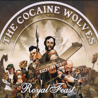 Royal Feast — The Cocaine Wolves