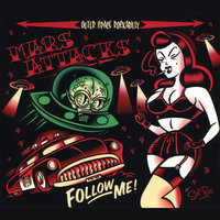 Follow Me ! — Mars Attacks