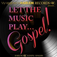 Let the Music Play... Gospel! — Vy Higginsen's Harlem Nyc Gospel Singers