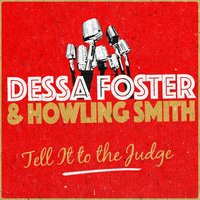 Tell It to the Judge — Dessa Foster & Howling Smith