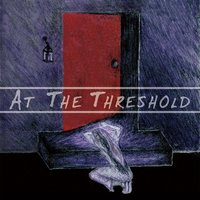 At the Threshold — At the Threshold