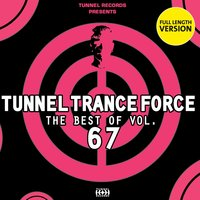 Tunnel Trance Force - Best of, Vol. 67 — сборник