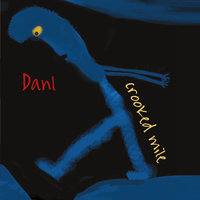 Crooked Mile — DANL