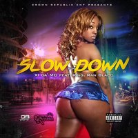 Slow Down — XI da' MC