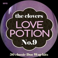 Love Potion No. 9 - 50 Classic Doo Wop Hits — The Clovers