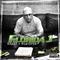 Ready 4 Whatever (feat. Blood Raw) — Blood Raw, Florida J