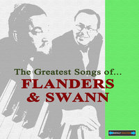 The Greatest Songs of Flanders and Swann — Michael Flanders, Flanders and Swann