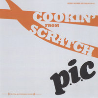 Cookin' From Scratch — P.I.C