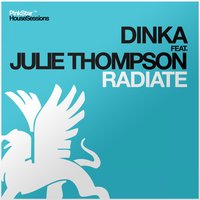 Radiate — Dinka feat. Julie Thompson