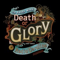Death or Glory — Radio Caroline