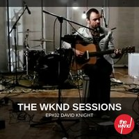 The Wknd Sessions Ep. 32: David Knight — David Knight