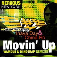 Movin' Up — Inaya Day, DJ Mike Cruz, China Ro, DJ Mike Cruz Presents Inaya Day & China Ro