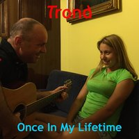Once in My Lifetime — Trond