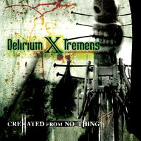 Crehated from No Thing — Delirium X Tremens
