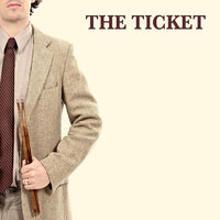The Ticket — The Ticket