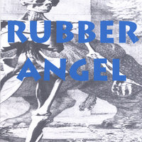 Rubber Angel — Rubber Angel