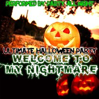 Welcome To My Nightmare: Ultimate Halloween Party — Party All Night