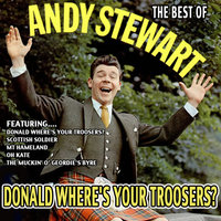 Donald Where's Your Troosers? - The Best Of Andy Stewart — Andy Stewart