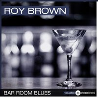 Bar Room Blues — Roy Brown