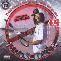 Don't Hate the Playa Hate the Game #4 - Hosted by DJ Vlad — Mac Dre