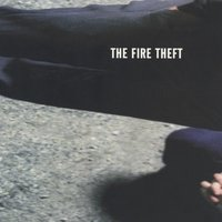 The Fire Theft — The Fire Theft